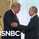 Alarm Rises As President Trump Behavior Aligns With Putin's Fondest Wishes   Rachel Maddow   MSNBC
