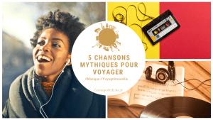 Top 5 de chansons mythiques pour voyager