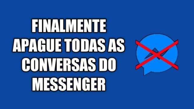 Apagar Todas As Conversas do Messenger