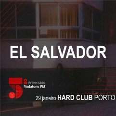 EL SALVADOR @ Hard Club Porto