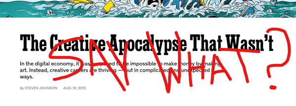 "Counterpoints to Steven Johnson's NY Times Magazine piece — ""The Creative Apocalypse That Wasn't"""