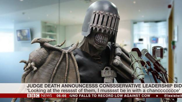 Judge Death: Considering the opposition, this character could stroll into the Tory leadership. He has leadership skills and is honest about his intentions.
