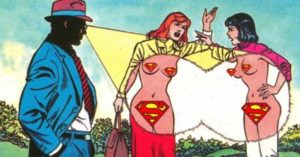 Superman using x-ray vision to peek through clothes. Literally the male gaze!