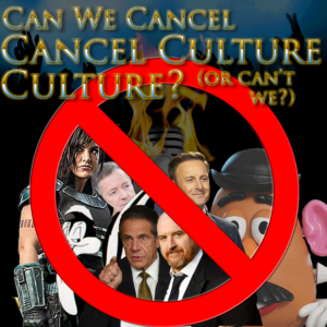 Episode artwork for Cancel Culture featuring no sign over cancelled celebrities