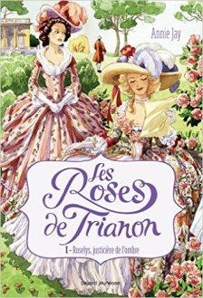 avis critique les roses de trianon livre roman historique blog littéraire ado louis xiv