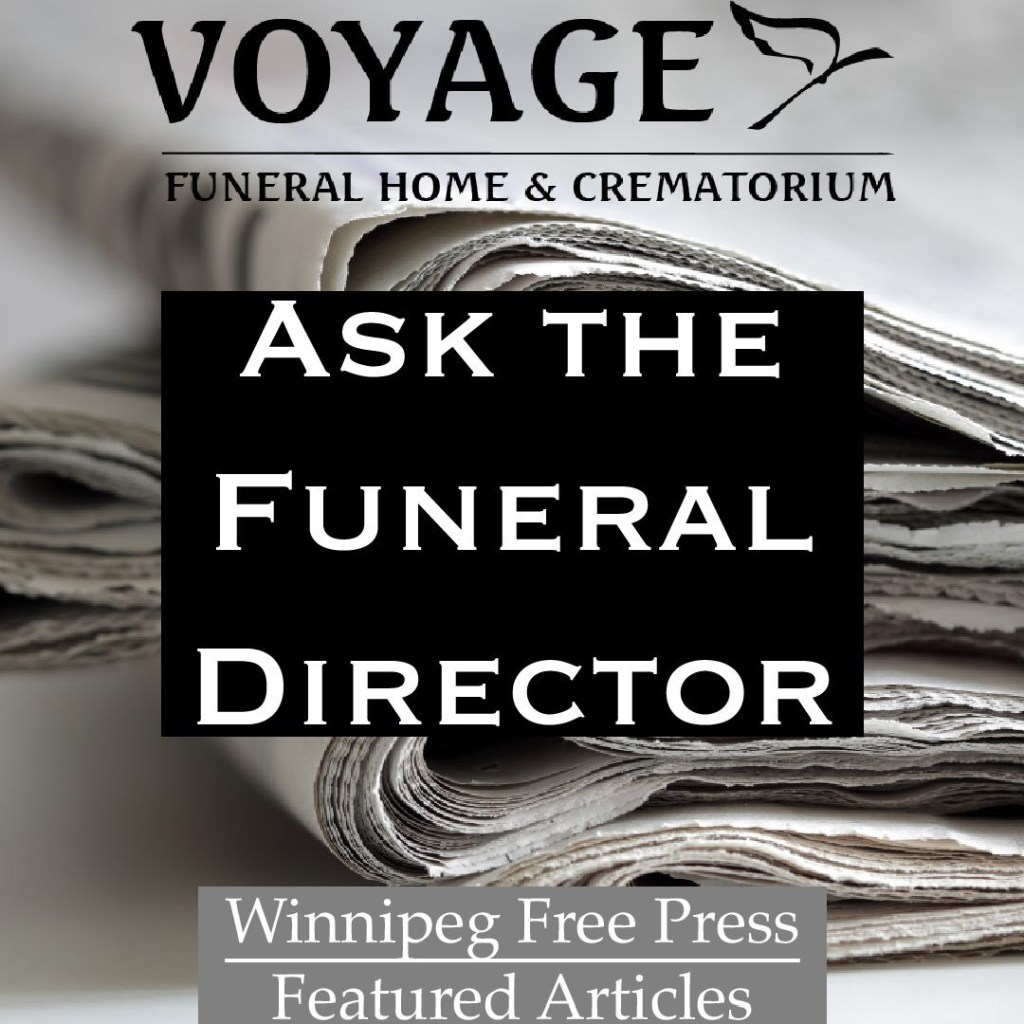 Ask the Funeral Director - Winnipeg Free Press Articles