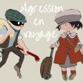 Agression en voyage