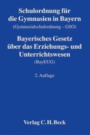 Cover für 'Schulordnung für die Gymnasien in Bayern (Gymnasialschulordnung - GSO). Bayerisches Gesetz  über das Erziehungs- und Unterrichtswesen (BayEUG)'