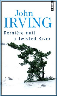 derniere nuit a twisted river john irving