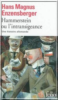 Hammerstein ou l'intransigeance – Hans Magnus Enzensberger litterature allemande