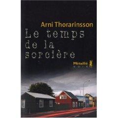 Arni Thorarinsson le temps de la sorciere