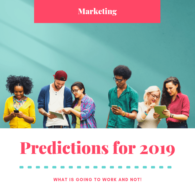 Marketing predictions 2019