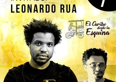 Leonardo Rua en la Esquina del Caribe – El Caribe desde la esquina – EP 7