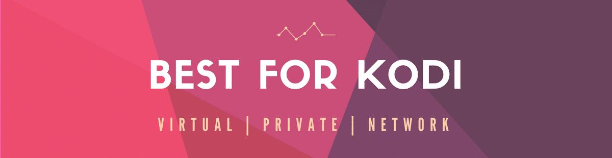 Best Kodi VPN