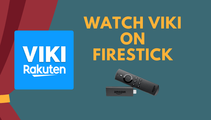 How to Watch Viki on Firestick outside the USA