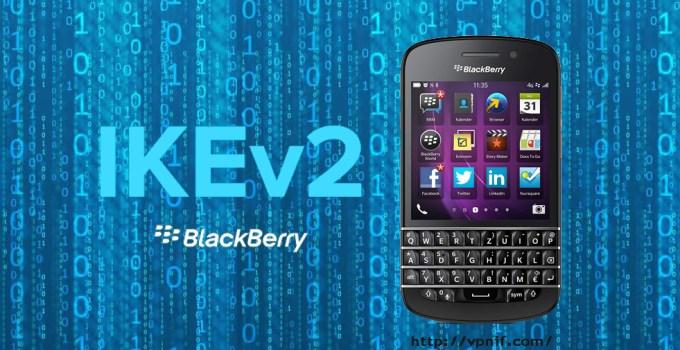 The Solution Of BlackBerry VPN