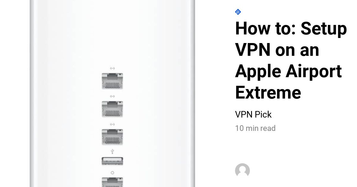 How to: Setup VPN on an Apple Airport Extreme