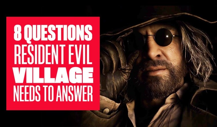 8 Questions Resident Evil Village Needs To Answer Resident Evil