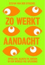 Zo werkt aandacht echt Stefan van der Stiggel 207x300