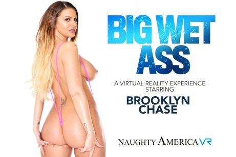"""Big Wet Ass"" featuring Brooklyn Chase vr porn"