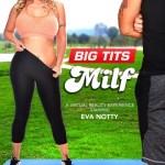 """BIG TITS MILF"" featuring Eva Notty"
