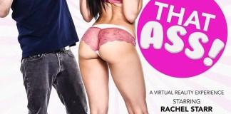 """""""THAT ASS!"""" featuring Rachel Starr and her ASS!"""