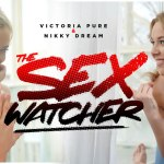 The Sex Watcher Victoria Pure & Nikky Dream