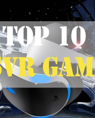 Top 10 Games for the PlayStation VR