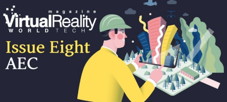 Bigger, bolder, better Issue 8 to find out how AEC is embracing VR and AR
