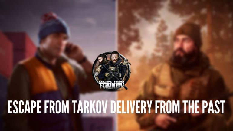 Escape from Tarkov Delivery from the Past