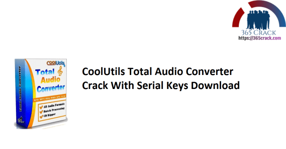 CoolUtils Total Audio Converter 6.1.0.246 With Crack [Latest] Full
