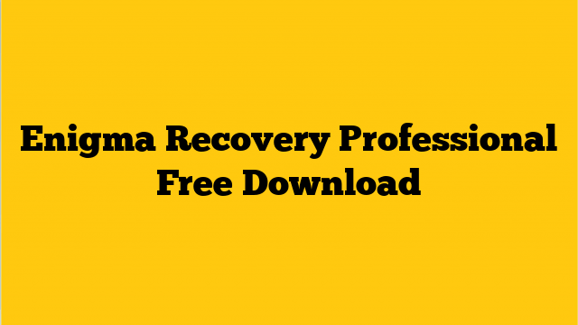 Enigma Recovery Professional 3.6.2 Crack With Full Version 2021