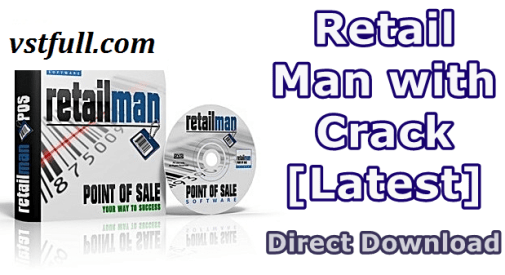 Retail Man POS Crack 2.7.5.7 With Activation Key & Free Download 2021