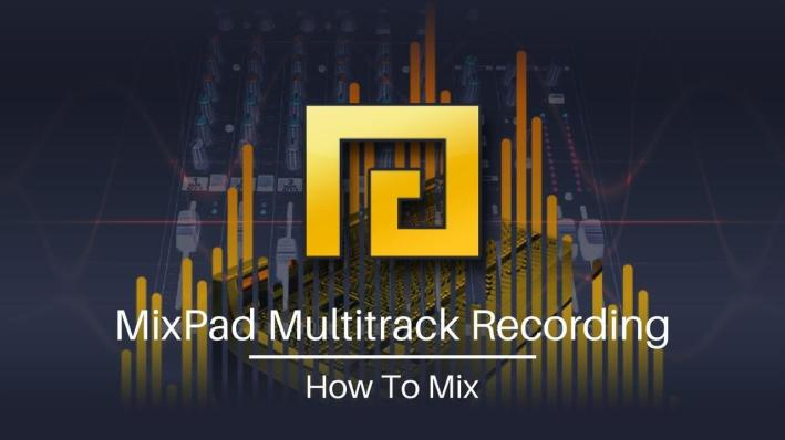 MixPad Crack 7.59 With Registration Code & Free Download 2021
