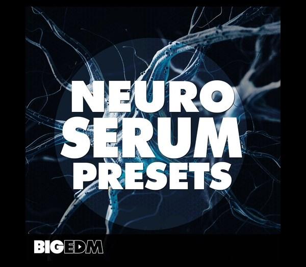 Big EDM Neuro Serum Presets FXP Latest Download 2021