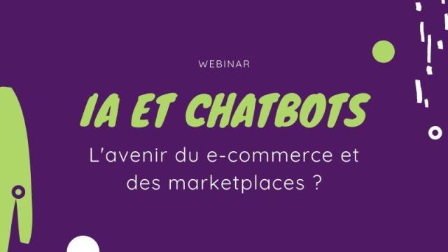 https://webikeo.fr/webinar/ia-et-chatbots-l-avenir-du-e-commerce-et-des-marketplaces