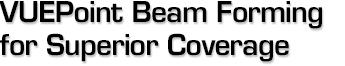 VUEPoint-Beam-Forming-for-Superior-Coverage