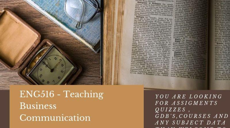ENG516 - Teaching Business Communication