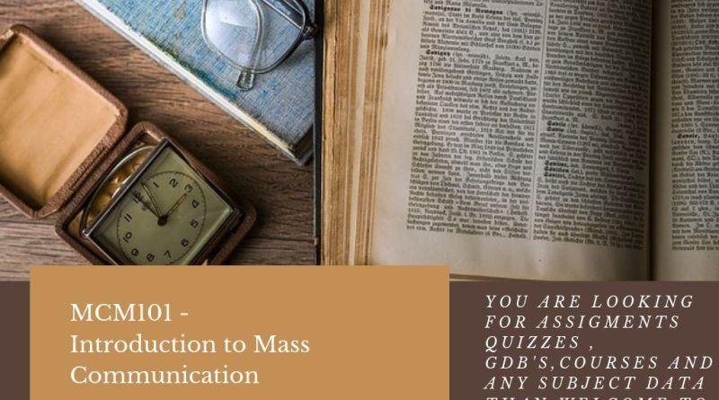 MCM101 - Introduction to Mass Communication