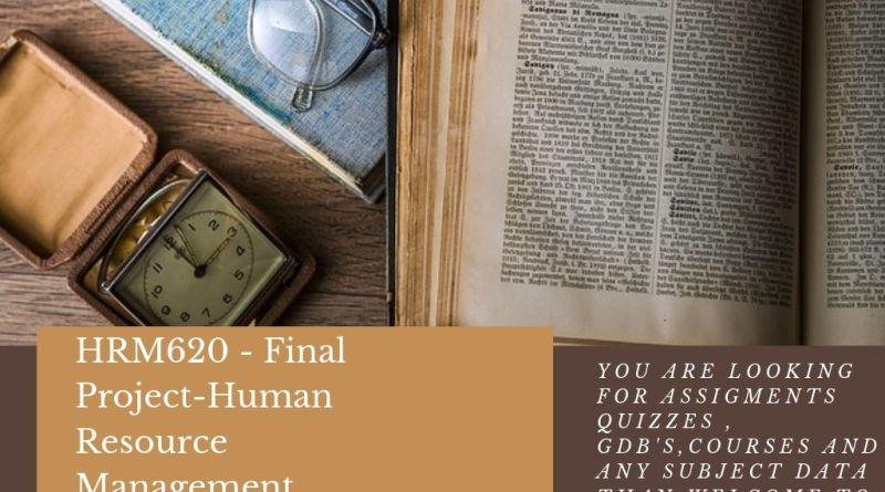 HRM620 - Final Project-Human Resource Management