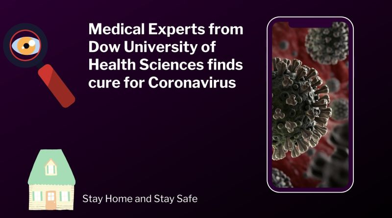 Medical Experts from Dow University of Health Sciences finds cure for Coronavirus