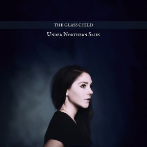 The Glass Child - Under Northern Skies album cover