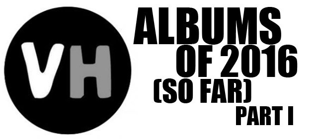 Albums of the year so far part 1