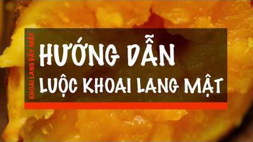 hướng dẫn luộc khoai lang ngon - BÍ KÍP CÁCH LUỘC KHOAI LANG MẬT - THÀNH CÔNG 100%