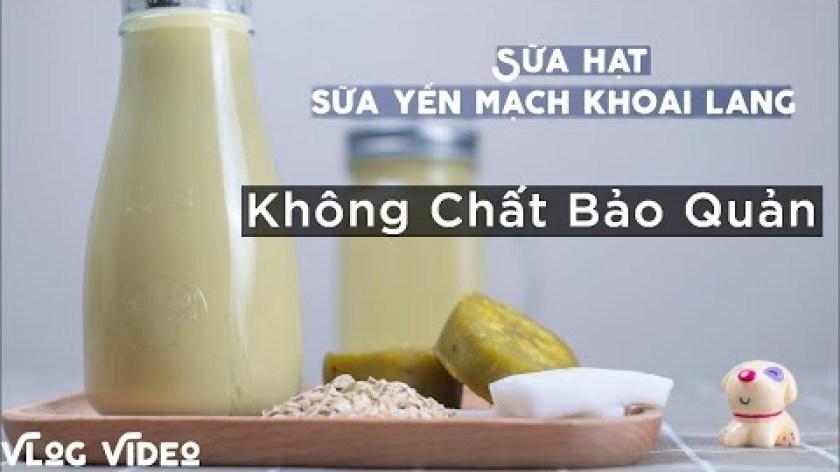 cách nấu khoai lang cho bé ăn dặm - Cách Làm sữa Yến Mạch, Khoai Lang, Cốt Dừa thơm ngon, bổ dưỡng - Sữa Hạt Dinh dưỡng cho bé