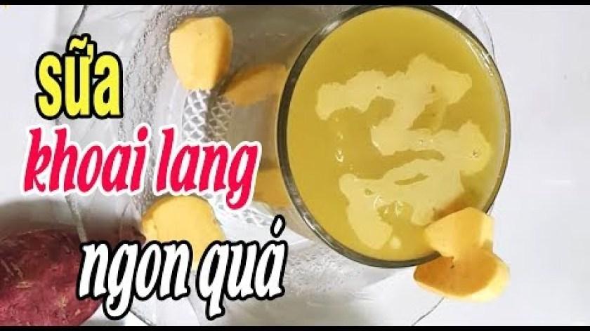 cách nấu khoai lang cho bé ăn dặm - Cách làm SỮA KHOAI LANG Ngon Sóng Sánh l Cô Hai Nhỏ Sài Gòn - life saigon travel