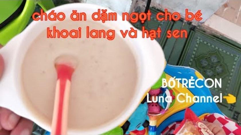 cách nấu khoai lang cho bé ăn dặm - Cách nấu cháo ngọt Khoai lang Hạt sen cho bé | BỐTRẺCON | Cháo ăn dặm ngọt cho bé 7-8 tháng tuổi
