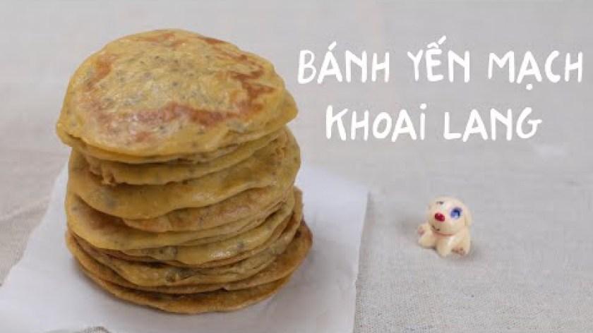 cách nấu khoai lang cho bé ăn dặm - Healthy Oatmeal Pancakes|Bánh Yến Mạch Khoai Lang Hạt Chia