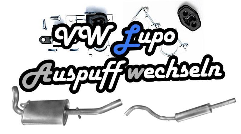 VW Lupo Auspuff defekt Loch auswechseln reparieren Wechsel Werkstatt kosten austausch
