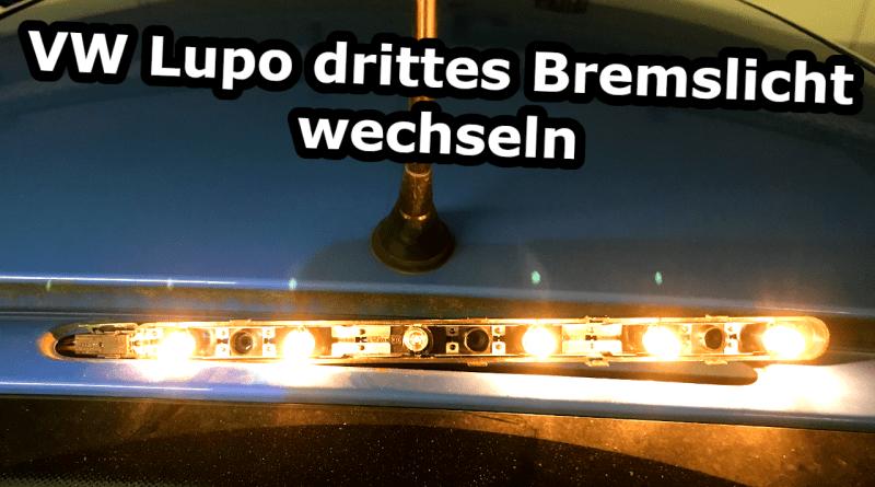 VW Lupo drittes Bremslicht Reparatur Zusatzbremslicht Anleitung Bremslampe ausbauen wechseln Zusatzlicht TÜV